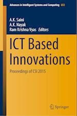 ICT Based Innovations (Advances in Intelligent Systems and Computing, nr. 653)