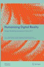 Humanizing Digital Reality : Design Modelling Symposium Paris 2017