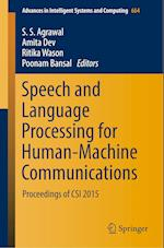 Speech and Language Processing for Human-Machine Communications (Advances in Intelligent Systems and Computing, nr. 664)