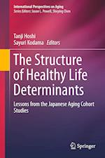 The Structure of Healthy Life Determinants : Lessons from the Japanese Aging Cohort Studies