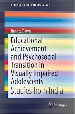 Educational Achievement and Psychosocial Transition in Visually Impaired Adolescents