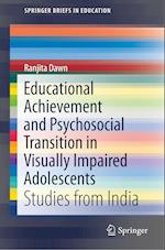 Educational Achievement and Psychosocial Transition in Visually Impaired Adolescents af Ranjita Dawn