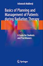 Basics of Planning and Management of Patients during Radiation Therapy