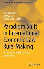 Paradigm Shift in International Economic Law Rule-Making : TPP as a New Model for Trade Agreements?