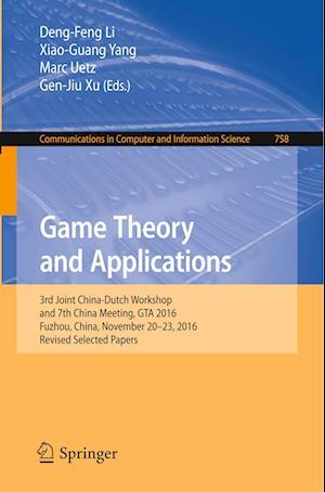 Game Theory and Applications : 3rd Joint China-Dutch Workshop and 7th China Meeting, GTA 2016, Fuzhou, China, November 20-23, 2016, Revised Selected P