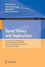 Game Theory and Applications : 3rd Joint China-Dutch Workshop and 7th China Meeting, GTA 2016, Fuzhou, China, November 20-23, 2016, Revised Selected P
