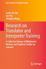 Research on Translator and Interpreter Training : A Collective Volume of Bibliometric Reviews and Empirical Studies on Learners