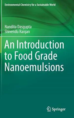 Bog, hardback An Introduction to Food Grade Nanoemulsions af Shivendu Ranjan, Nandita Dasgupta