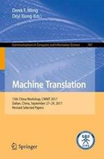 Machine Translation : 13th China Workshop, CWMT 2017, Dalian, China, September 27-29, 2017, Revised Selected Papers