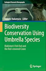 Biodiversity Conservation Using Umbrella Species (Ecological Research Monographs)