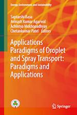 Applications Paradigms of Droplet and Spray Transport: Paradigms and Applications