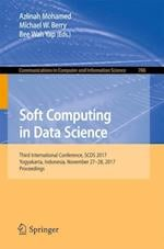 Soft Computing in Data Science : Third International Conference, SCDS 2017, Yogyakarta, Indonesia, November 27-28, 2017, Proceedings