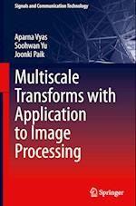Multiscale Transforms with Application to Image Processing (Signals and Communication Technology)