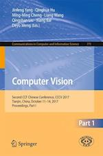 Computer Vision : Second CCF Chinese Conference, CCCV 2017, Tianjin, China, October 11-14, 2017, Proceedings, Part I