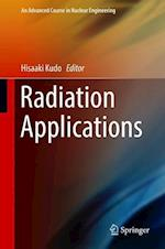 Radiation Applications (An Advanced Course in Nuclear Engineering, nr. 07)