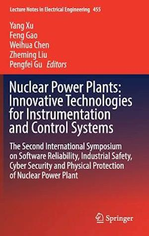 Nuclear Power Plants: Innovative Technologies for Instrumentation and Control Systems : The Second International Symposium on Software Reliability, In