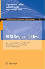 VLSI Design and Test : 21st International Symposium, VDAT 2017, Roorkee, India, June 29 - July 2, 2017, Revised Selected Papers