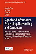 Signal and Information Processing, Networking and Computers : Proceedings of the 3rd International Conference on Signal and Information Processing, Ne