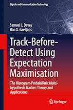 Track-Before-Detect Using Expectation Maximisation (Signals and Communication Technology)