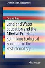 Land and Water Education and the Allodial Principle : Rethinking Ecological Education in the Postcolonial Age