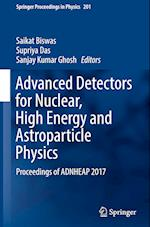 Advanced Detectors for Nuclear, High Energy and Astroparticle Physics (SPRINGER PROCEEDINGS IN PHYSICS, nr. 201)