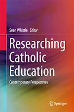 Researching Catholic Education : Contemporary Perspectives