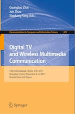 Digital TV and Wireless Multimedia Communication (Communications in Computer and Information Science, nr. 815)