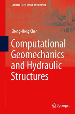 Computational Geomechanics and Hydraulic Structures