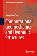 Computational Geomechanics and Hydraulic Structures af Sheng-Hong Chen