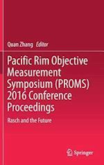 Pacific Rim Objective Measurement Symposium (PROMS) 2016 Conference Proceedings af Quan Zhang