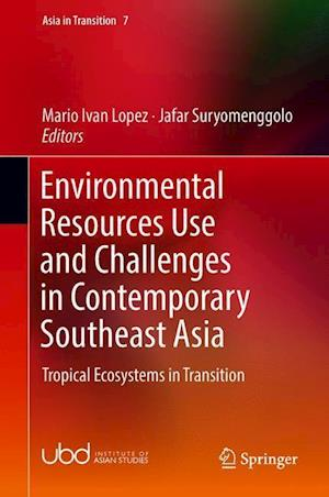 Environmental Resources Use and Challenges in Contemporary Southeast Asia : Tropical Ecosystems in Transition