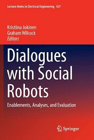 Dialogues with Social Robots : Enablements, Analyses, and Evaluation
