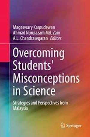 Overcoming Students' Misconceptions in Science : Strategies and Perspectives from Malaysia