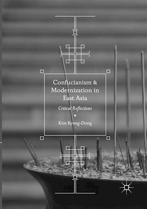 Confucianism and Modernization in East Asia : Critical Reflections