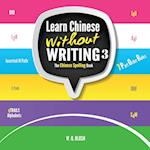 Learn Chinese Without Writing 3 (Learn Chinese Visually, nr. 3)