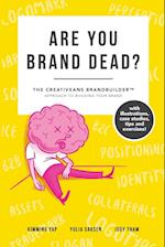 Are You Brand Dead?: The Creativeans BrandBuilder™ Approach To Building Your Brand af Judy Tham, Kimming Yap, Yulia Saksen