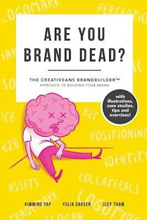 Are You Brand Dead? af Judy Tham, Kimming Yap, Yulia Saksen