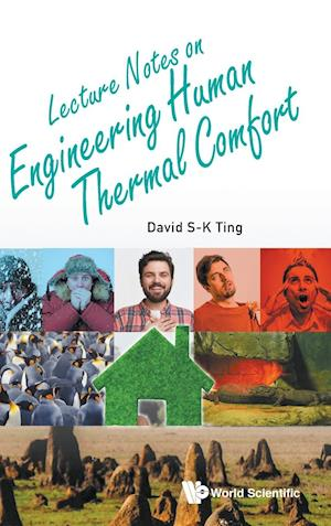 Lecture Notes on Engineering Human Thermal Comfort