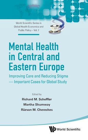 Mental Health In Central And Eastern Europe: Improving Care And Reducing Stigma - Important Cases For Global Study