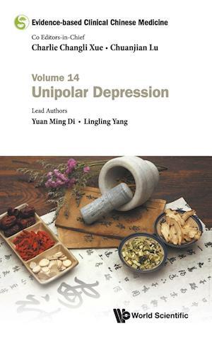 Evidence-based Clinical Chinese Medicine - Volume 14: Unipolar Depression