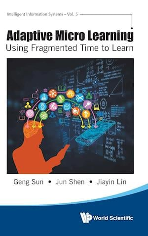 Adaptive Micro Learning - Using Fragmented Time to Learn