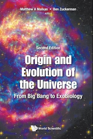 Origin And Evolution Of The Universe: From Big Bang To Exobiology