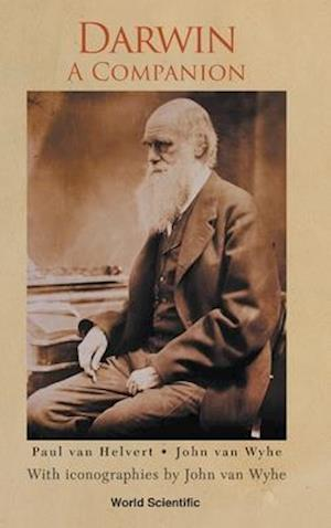 Darwin: A Companion - With Iconographies By John Van Wyhe