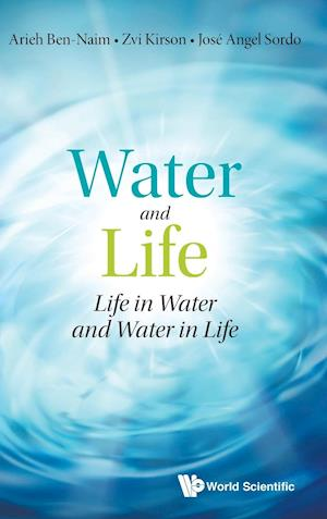Water And Life: Life In Water And Water In Life