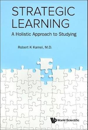Strategic Learning: A Holistic Approach To Studying