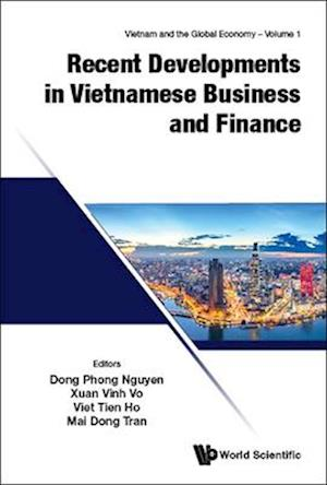 Recent Developments in Vietnamese Business and Finance
