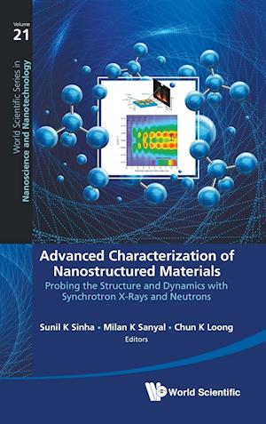 Advanced Characterization Of Nanostructured Materials: Probing The Structure And Dynamics With Synchrotron X-rays And Neutrons