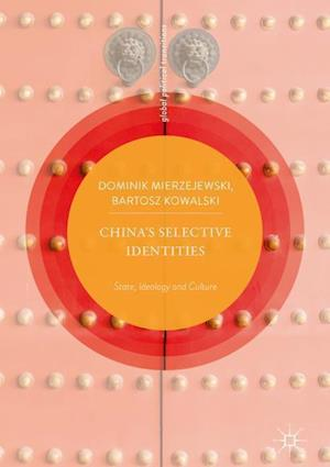 China's Selective Identities : State, Ideology and Culture