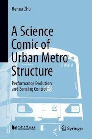 A Science Comic of Urban Metro Structure : Performance Evolution and Sensing Control