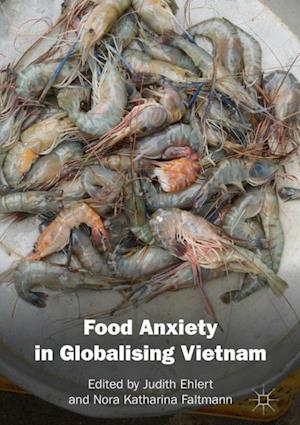 Food Anxiety in Globalising Vietnam